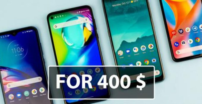 5 Best Phones for 400 Dollars in 2021 – All you need to know
