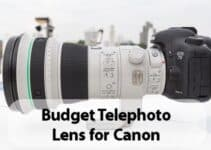 5 Best Budget Telephoto Lens for Canon in 2021 – Expert Guide